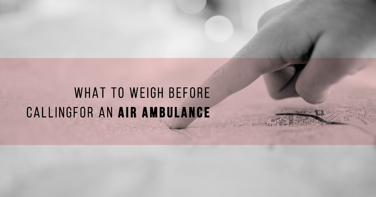 What to Weigh Before Calling for an Air Ambulance