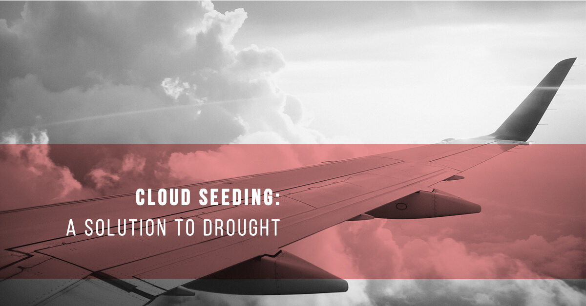 Cloud Seeding: A Solution to Drought