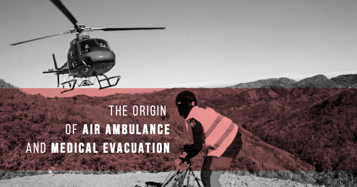 The Origin of Air Ambulance and Medical Evacuation