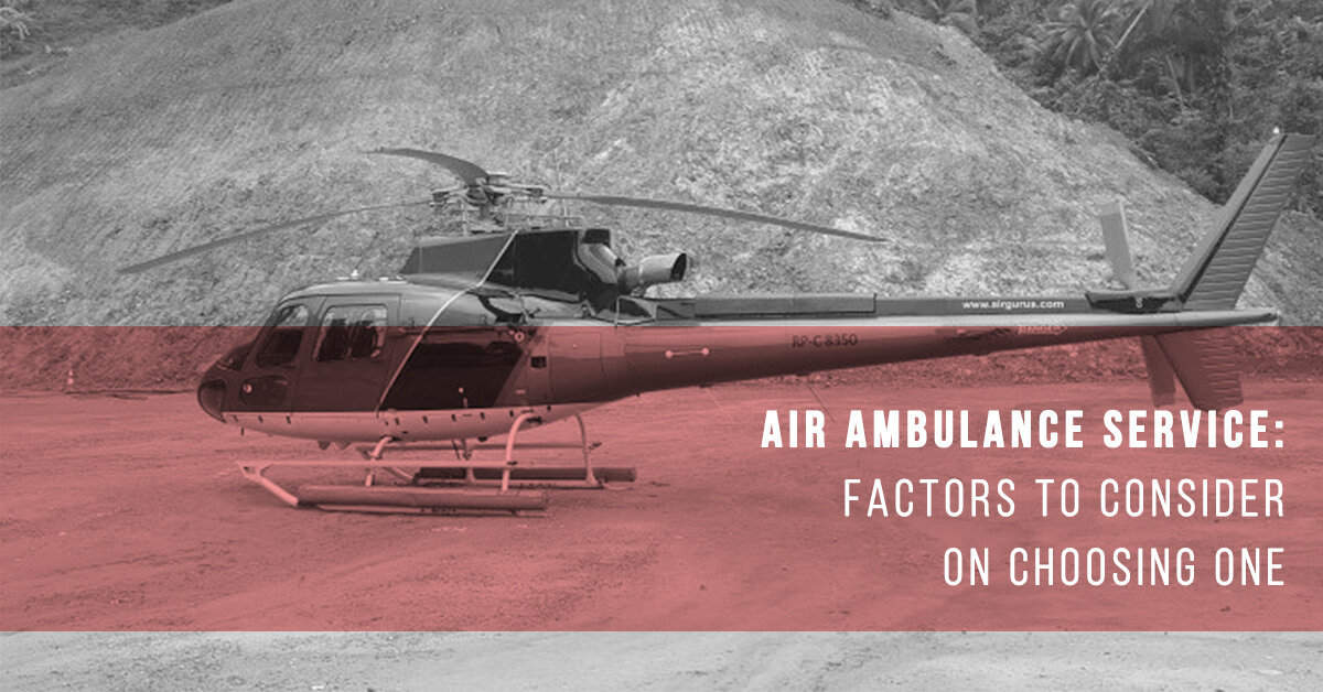 Air Ambulance Service: Factors to Consider on Choosing One