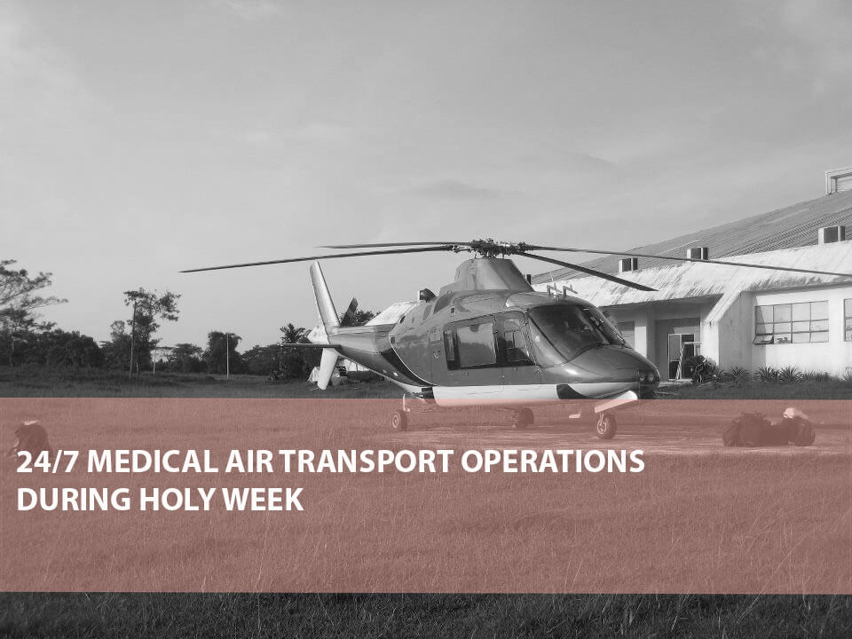 24/7 Medical Air Transport Operations During Holy Week