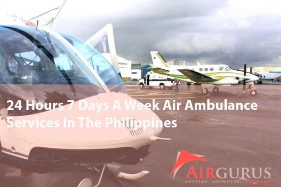 24 Hours 7 Days A Week Air Ambulance Services In The Philippines