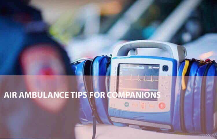 Air Ambulance Tips For Medical Escort Companions