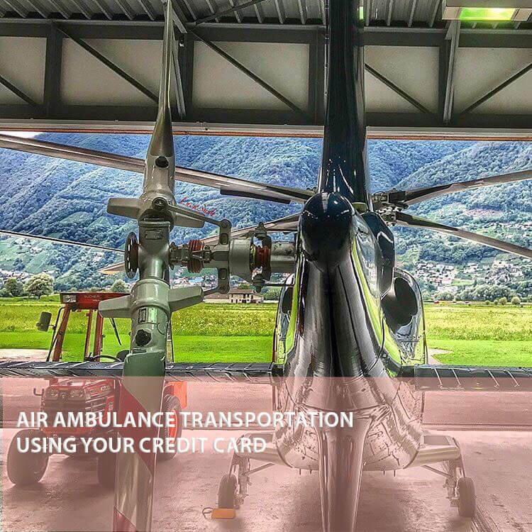 Air Ambulance Transportation Using Your Credit Card